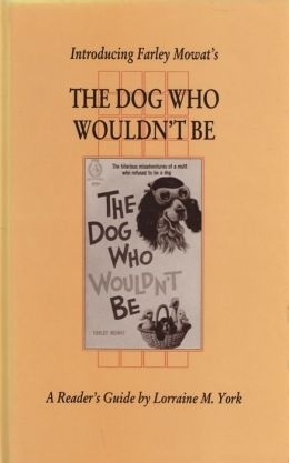 Introducing Farley Mowat's The Dog Who Wouldn't Be