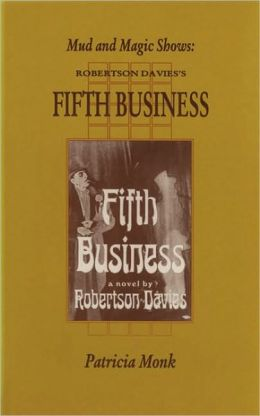 Mud and Magic Shows: Robertson Davies' Fifth Business