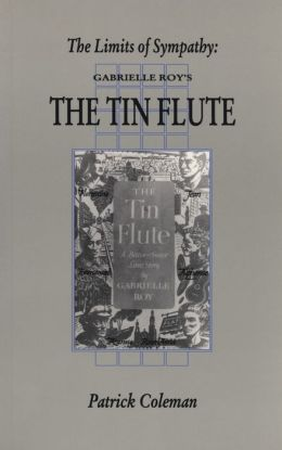 The Limits of Sympathy: Gabrielle Roy's the Tin Flute