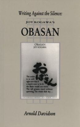 Writing Against the Silence: Joy Kogawa's Obasan