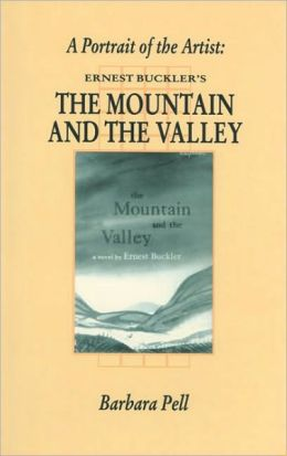 A Portrait of the Artist: Ernest Buckler's the Mountain and the Valley