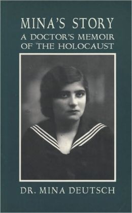 Mina's Story: A Doctor's Memoir of the Holocaust