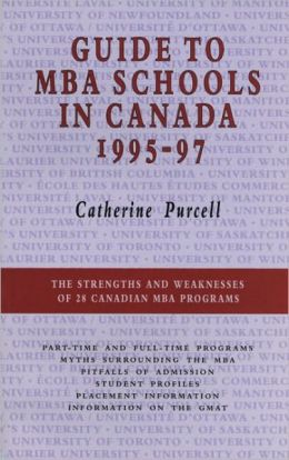 Guide to Mba Schools in Canada, 1995-97