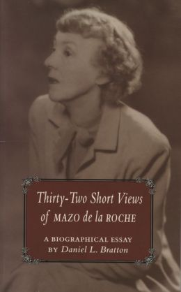 Thirty- Two Short Views of Mazo de la Roche