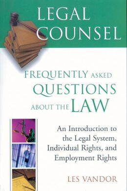 Legal Counsel Book One: An Introduction to the Legal System, Individual Rights, and Employment Rights