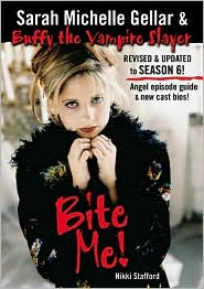 Bite Me! An Unofficial Guide to the World of Buffy the Vampire Slayer