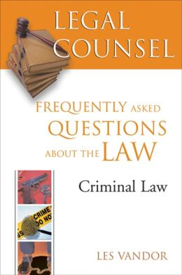 Legal Counsel: Criminal Law - Frequently Asked Questions about the Law