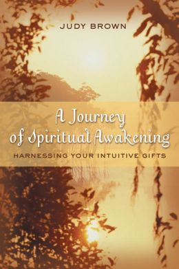 A Journey of Spiritual Awakening: Harnessing Your Intuitive Gifts