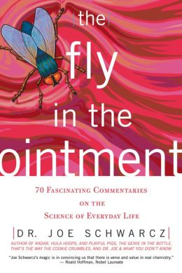 Fly in the Ointment: 63 Fascinating Commentaries on the Science of Everyday Life