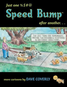 Just One %$#@ Speed Bump after Another...: More Cartoons