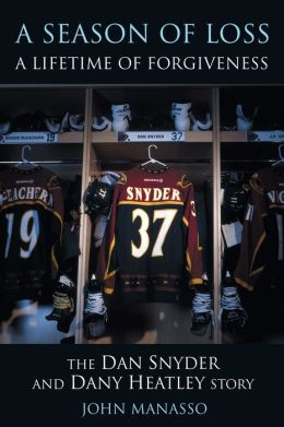 Season of Loss, a Lifetime of Forgiveness: The Dany Heatley and Dan Snyder Story
