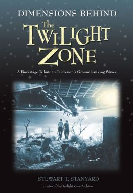 Dimensions Behind the Twilight Zone: A Backstage Tribute to Television's Groundbreaking Series