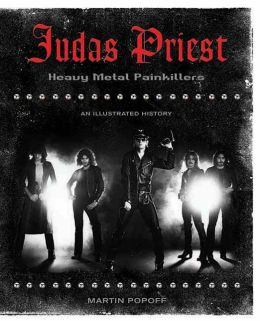 Judas Priest: Heavy Metal Painkillers - An Illustrated History