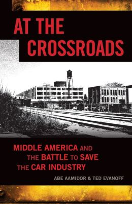 At the Crossroads: Middle America and the Battle to Save the Car Industry