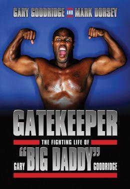 Gatekeeper: The Fighting Life of Gary