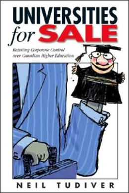 Universities for Sale: Resisting Corporate Control over Canadian Higher Education