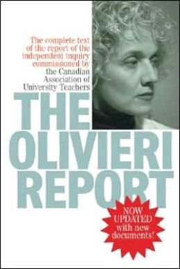 The Olivieri Report: The Complete Text of the Report of the Independent Inquiry Commissioned by the Canadian Association of University Teachers