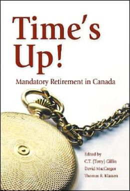 Time's Up!: Mandatory Retirement in Canada