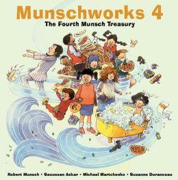 Munschworks 4: The Fourth Munsch Treasury