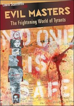 Evil Masters: The Frightening World of Tyrants