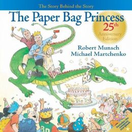 The Paper Bag Princess 25th Anniversary Edition: The Story Behind the Story