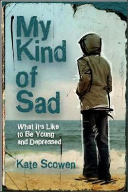 My Kind of Sad: What It's Like to Be Young and Depressed