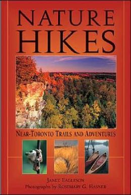 Nature Hikes: Near Toronto Trails and Adventures