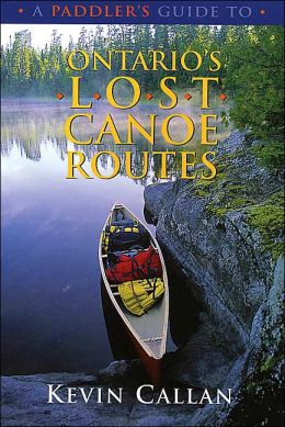 Paddler's Guide to Ontario's Lost Canoe Routes