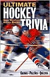 Ultimate Hockey Trivia: Games - Puzzles - Quizzes