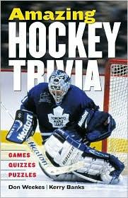 Amazing Hockey Trivia: Games, Quizzes, Puzzles