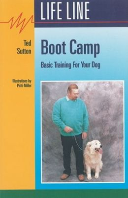 Boot Camp: Basic Training for Your Dog