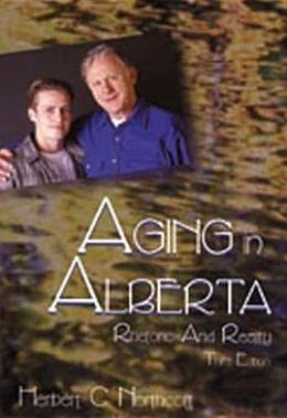 Aging in Alberta: Rhetoric and Reality