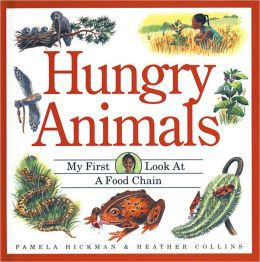 Hungry Animals: My First Look at a Food Chain