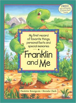 Franklin and Me: My First Record of Favorite Things, Personal Facts and Special Memories