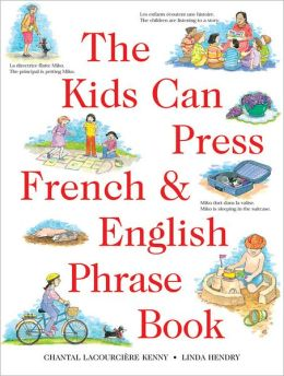 The Kids Can Press French and English Phrase Book