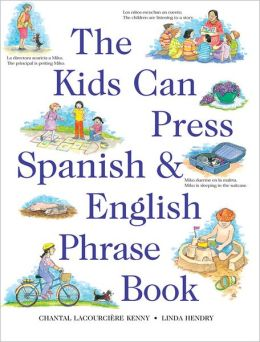 The Kids Can Press Spanish and English Phrase Book
