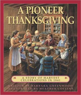 A Pioneer Thanksgiving: A Story of Harvest Celebrations in 1841