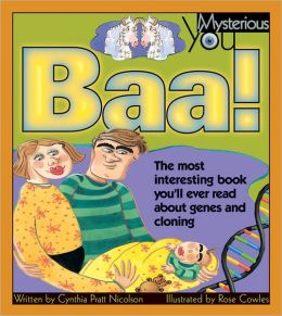 Baa!: The Most Interesting Book You'll Ever Read about Genes and Cloning