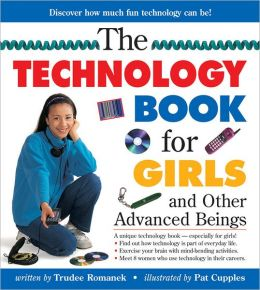 Technology Book for Girls: And Other Advanced Beings