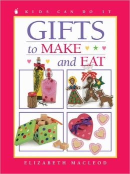 Gifts to Make and Eat