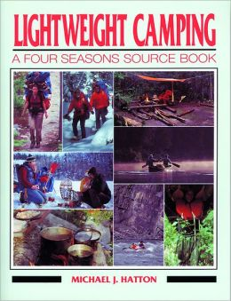 Lightweight Camping: A Four Seasons Source Book