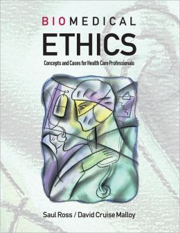 Biomedical Ethics: Concepts and Cases for Health Care Professionals