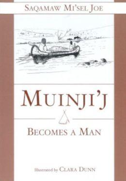 Muinjij Becomes a Man