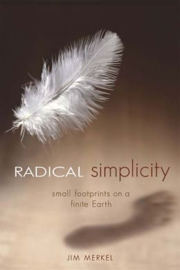 Radical Simplicity: Small Footprints on a Finite Earth