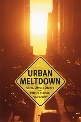 Urban Meltdown: Cities, Climate Change and Politics-as-Usual
