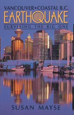 Vancouver Coastal BC Earthquake: Surviving the Big One