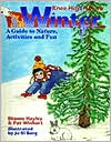 Winter: A Guide to Nature Activities and Fun