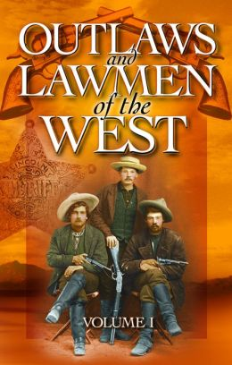 Outlaws and Lawmen of the West Volume 1