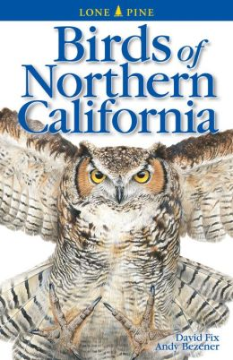 Birds of Northern California(Lone Pine Field Guide Series)