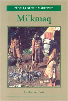 Mi'kmaq: People of the Maritimes
